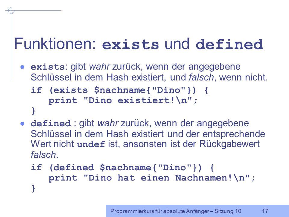 Programmierkurs für absolute Anfänger – Sitzung 10 16 Hashfunktionen: keys und values (2) Achtung: Die Reihenfolge der von keys oder values zurückgege