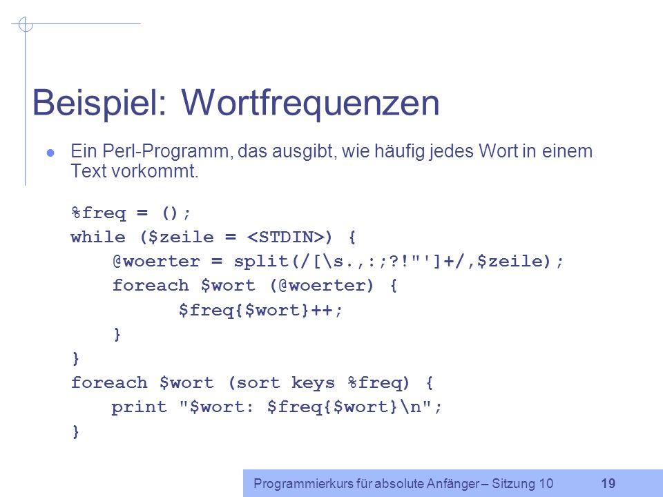Programmierkurs für absolute Anfänger – Sitzung 10 18 Hashfunktion: delete delete : entfernt den angegebenen Schlüssel (und den dazugehörigen Wert) au