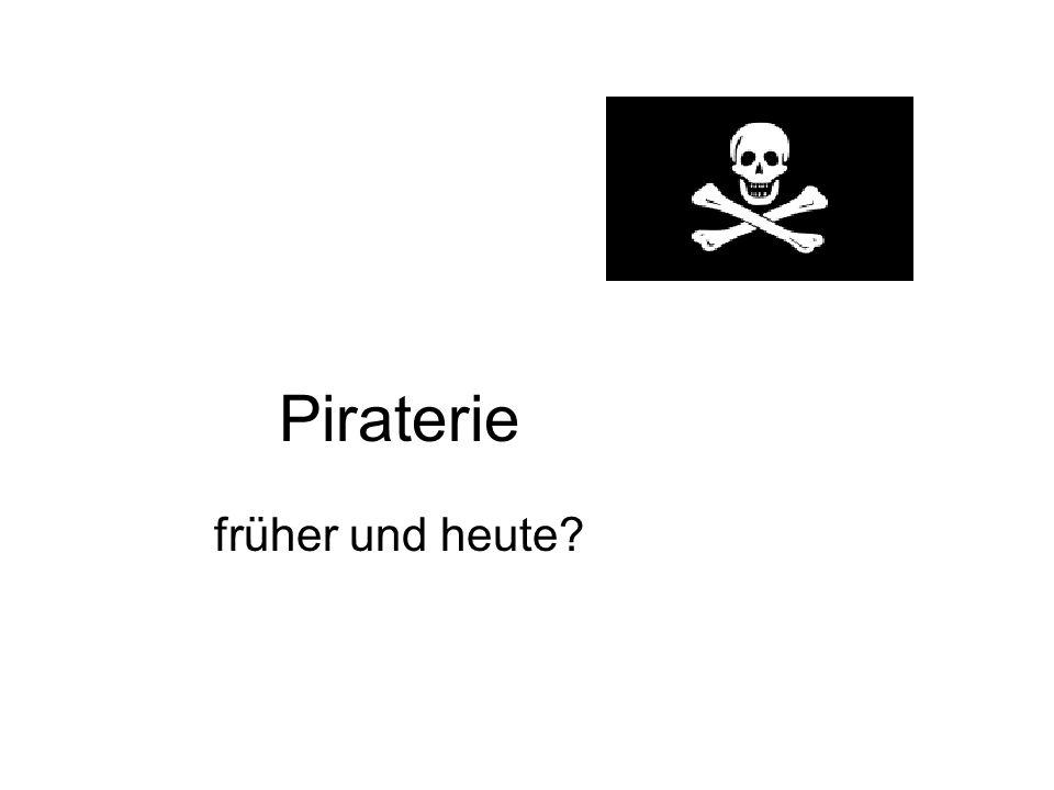 Piraterie früher und heute?