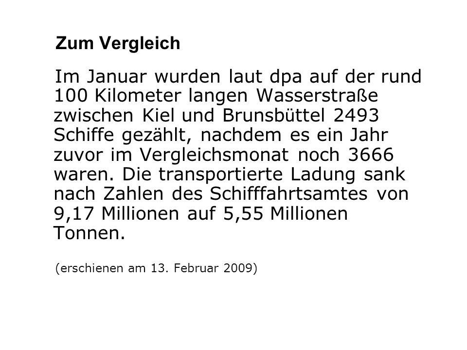 Zum Vergleich Im Januar wurden laut dpa auf der rund 100 Kilometer langen Wasserstra ß e zwischen Kiel und Brunsb ü ttel 2493 Schiffe gez ä hlt, nachd