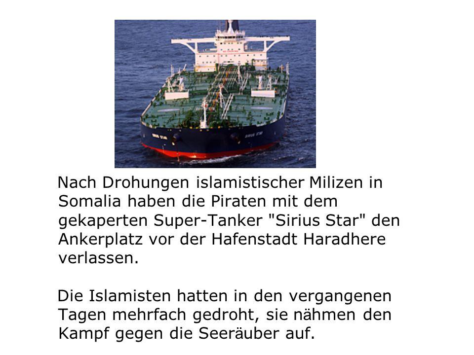 Nach Drohungen islamistischer Milizen in Somalia haben die Piraten mit dem gekaperten Super-Tanker
