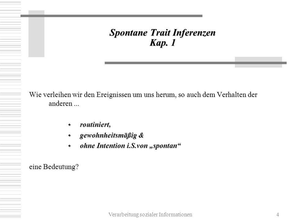 Verarbeitung sozialer Informationen4 Spontane Trait Inferenzen Kap.