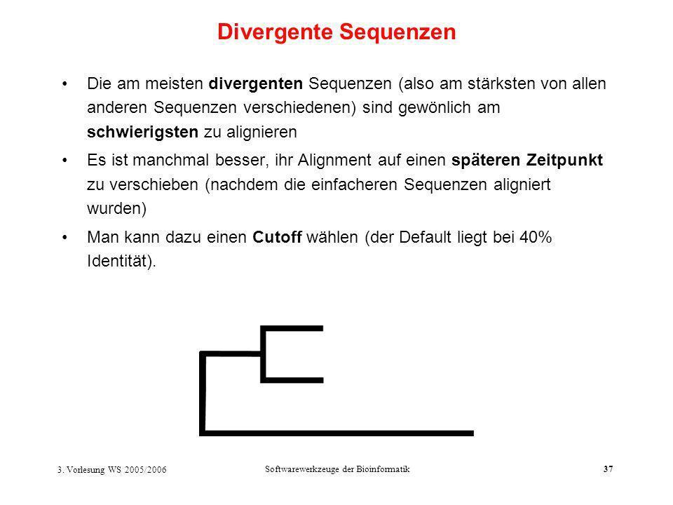 3. Vorlesung WS 2005/2006 Softwarewerkzeuge der Bioinformatik37 Die am meisten divergenten Sequenzen (also am stärksten von allen anderen Sequenzen ve