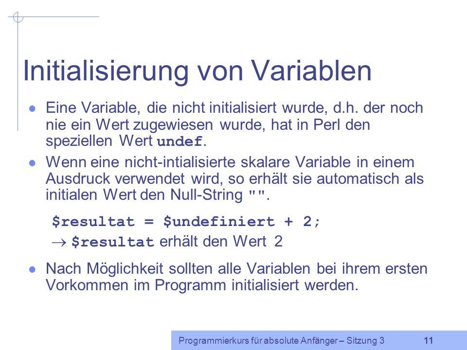 Programmierkurs für absolute Anfänger – Sitzung 3 10 Zahlen und Zeichenketten Eine Zeichenkette, die nur aus Ziffern besteht, kann als Zahl interpreti
