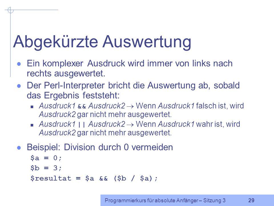 Programmierkurs für absolute Anfänger – Sitzung 3 28 Übung Schreibe ein Programm, das Folgendes leistet: Drei Zahlen x, y und z werden eingelesen. Wen