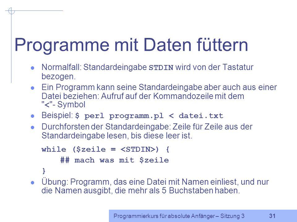 Programmierkurs für absolute Anfänger – Sitzung 3 30 while-Schleife Beispiel: Alle Zahlen von 1 bis 1000 aufzählen. print