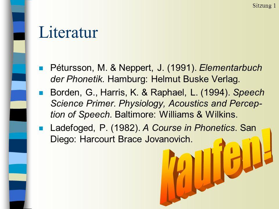 Literatur n Pétursson, M. & Neppert, J. (1991). Elementarbuch der Phonetik.