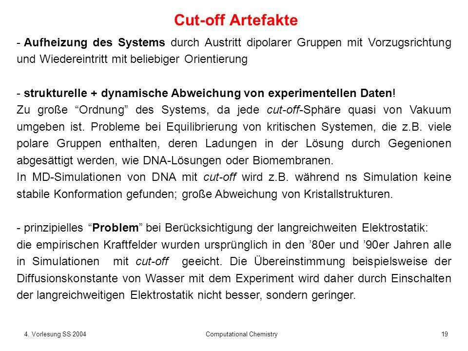 194. Vorlesung SS 2004 Computational Chemistry - Aufheizung des Systems durch Austritt dipolarer Gruppen mit Vorzugsrichtung und Wiedereintritt mit be