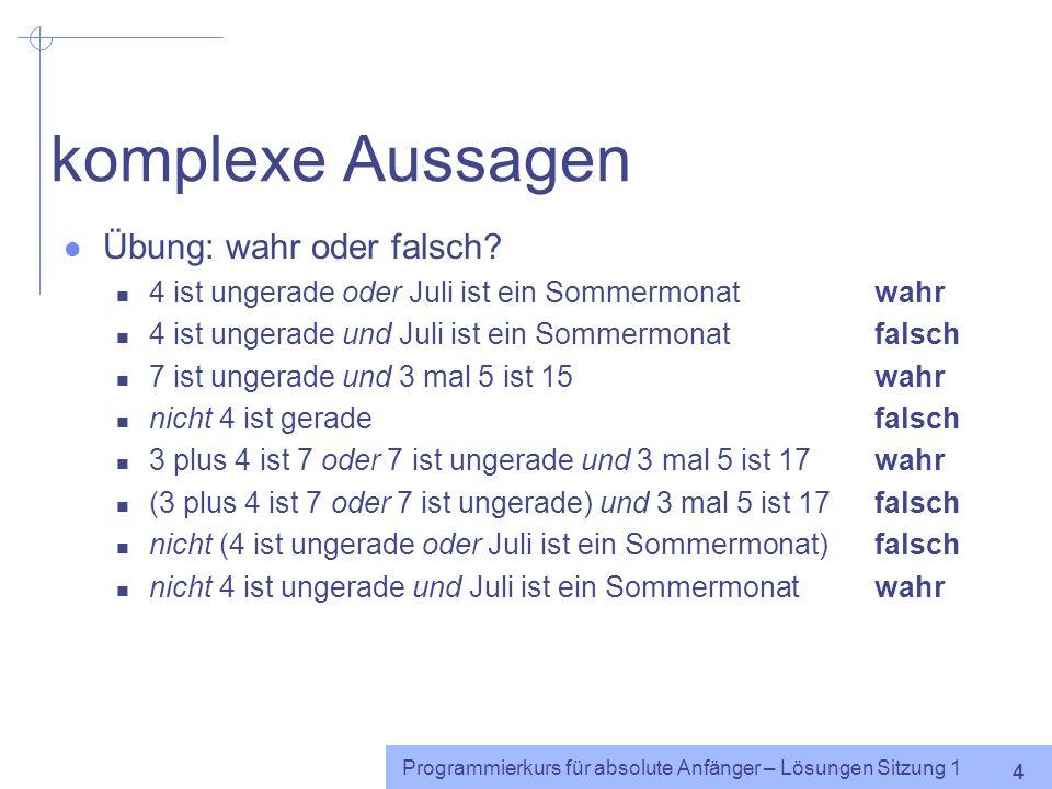 Programmierkurs für absolute Anfänger – Lösungen Sitzung 1 3 Flussdiagramm: maximale Dauer von 't' – Vereinfachung! START Datei öffnen maxdauer_t := 0