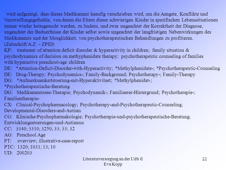 Literaturversorgung an der UdS © Eva Kopp 22 wird aufgezeigt, dass dieses Medikament haeufig verschrieben wird, um die Aengste, Konflikte und Verzweif