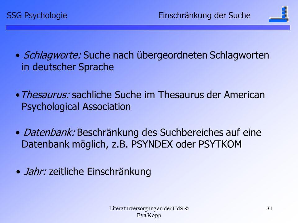 Literaturversorgung an der UdS © Eva Kopp 31 Schlagworte: Suche nach übergeordneten Schlagworten in deutscher Sprache Datenbank: Beschränkung des Such