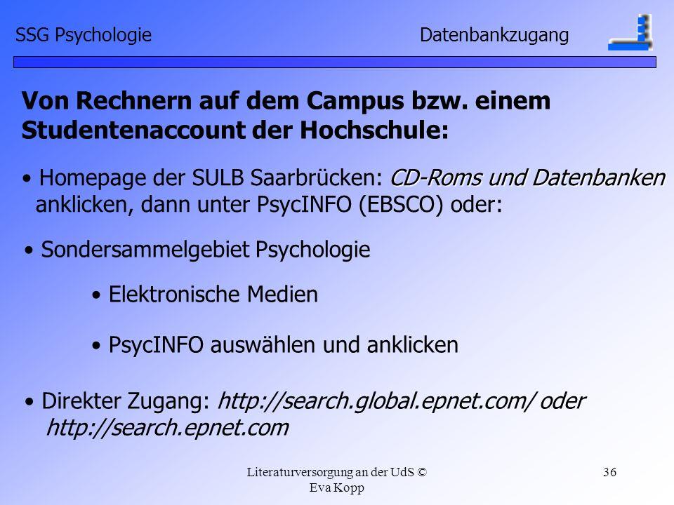 Literaturversorgung an der UdS © Eva Kopp 36 Von Rechnern auf dem Campus bzw. einem Studentenaccount der Hochschule: CD-Roms und Datenbanken Homepage