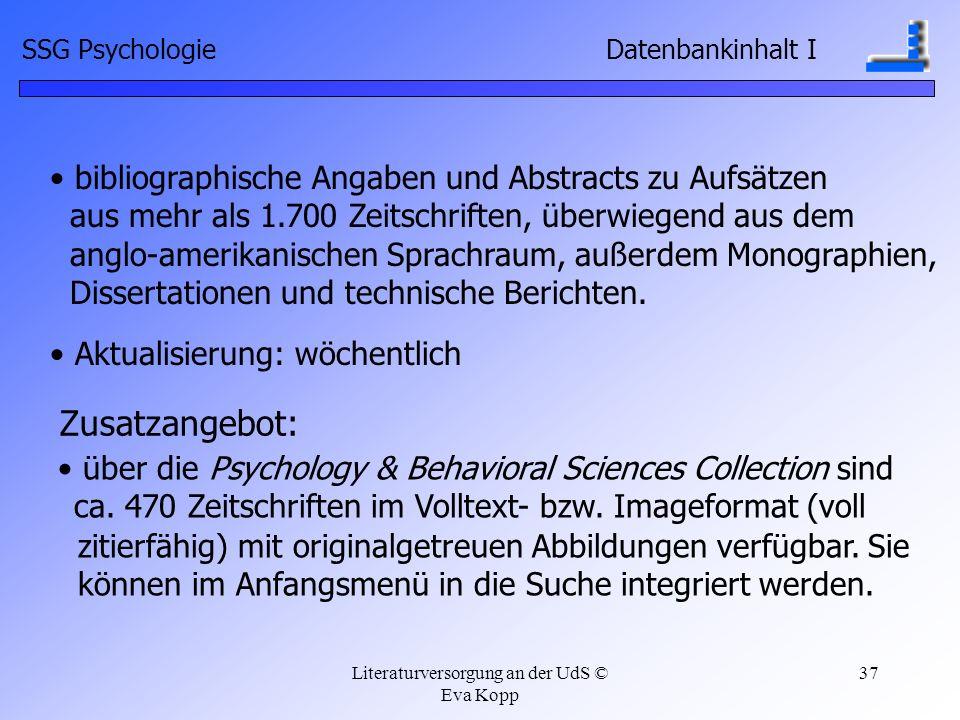 Literaturversorgung an der UdS © Eva Kopp 37 bibliographische Angaben und Abstracts zu Aufsätzen aus mehr als 1.700 Zeitschriften, überwiegend aus dem