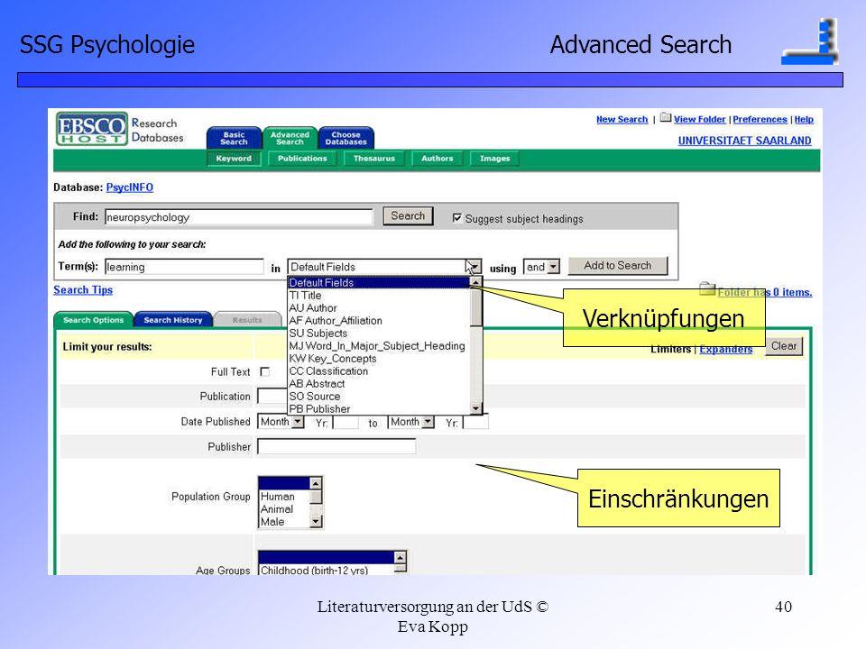Literaturversorgung an der UdS © Eva Kopp 40 SSG Psychologie Advanced Search Verknüpfungen Einschränkungen