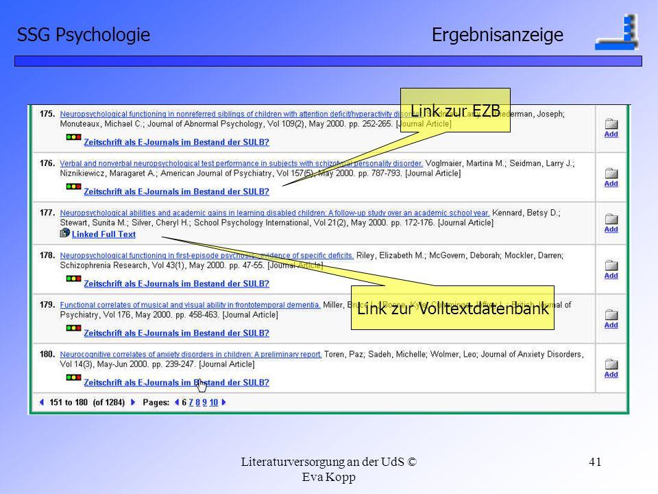 Literaturversorgung an der UdS © Eva Kopp 41 SSG Psychologie Ergebnisanzeige Link zur Volltextdatenbank Link zur EZB
