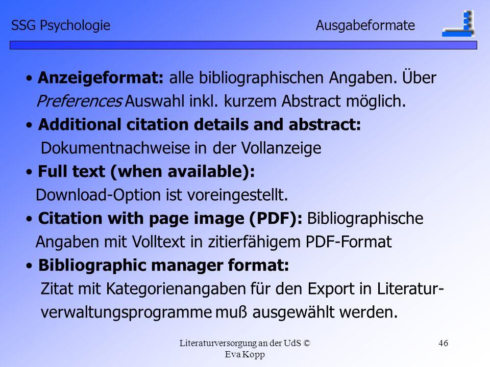 Literaturversorgung an der UdS © Eva Kopp 46 Anzeigeformat: alle bibliographischen Angaben. Über Preferences Auswahl inkl. kurzem Abstract möglich. Ad