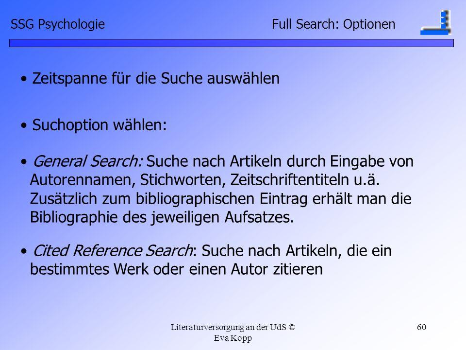 Literaturversorgung an der UdS © Eva Kopp 60 Suchoption wählen: General Search: Suche nach Artikeln durch Eingabe von Autorennamen, Stichworten, Zeits