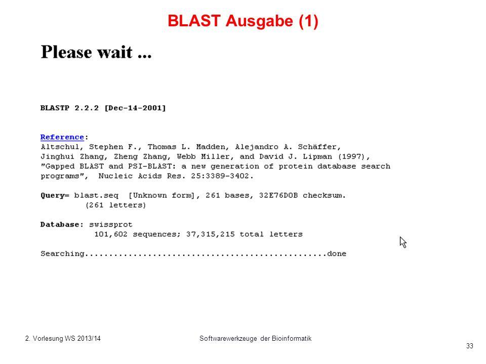 Softwarewerkzeuge der Bioinformatik 33 BLAST Ausgabe (1) 2. Vorlesung WS 2013/14