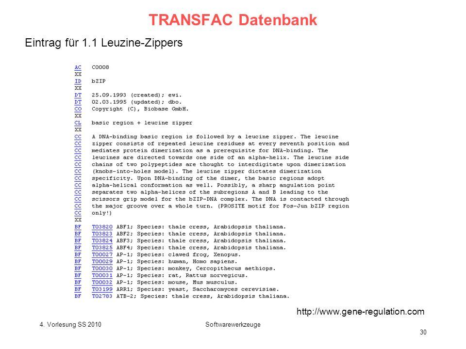 4. Vorlesung SS 2010Softwarewerkzeuge 30 TRANSFAC Datenbank Eintrag für 1.1 Leuzine-Zippers http://www.gene-regulation.com