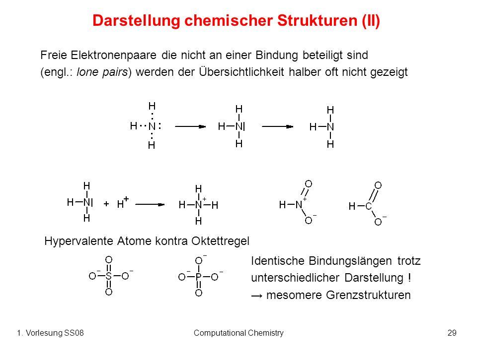 1. Vorlesung SS08Computational Chemistry29 Hypervalente Atome kontra Oktettregel Freie Elektronenpaare die nicht an einer Bindung beteiligt sind (engl