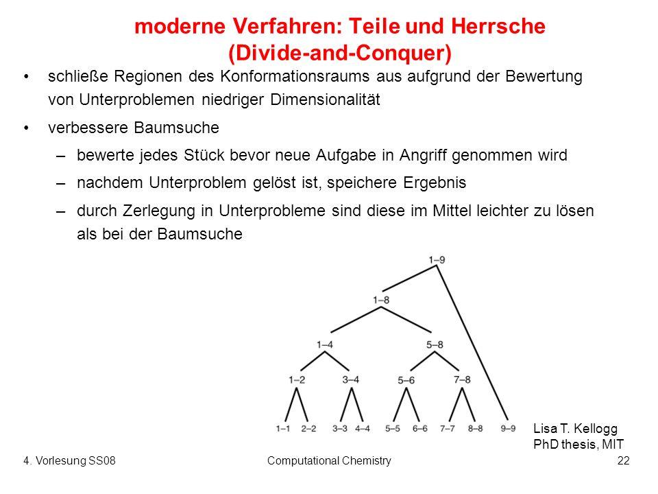 4. Vorlesung SS08Computational Chemistry22 moderne Verfahren: Teile und Herrsche (Divide-and-Conquer) Lisa T. Kellogg PhD thesis, MIT schließe Regione