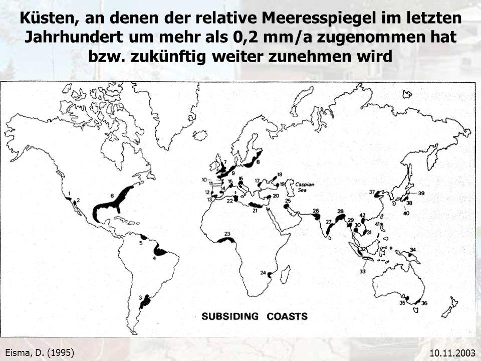 10.11.2003 Küsten, an denen der relative Meeresspiegel im letzten Jahrhundert um mehr als 0,2 mm/a zugenommen hat bzw. zukünftig weiter zunehmen wird