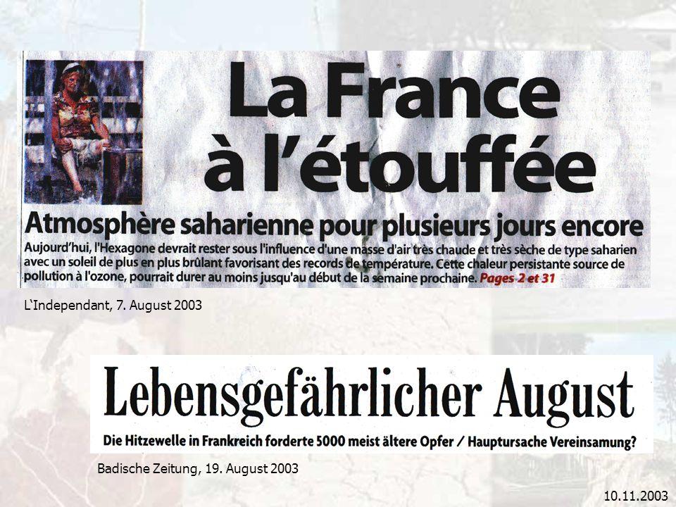 10.11.2003 LIndependant, 7. August 2003 Badische Zeitung, 19. August 2003