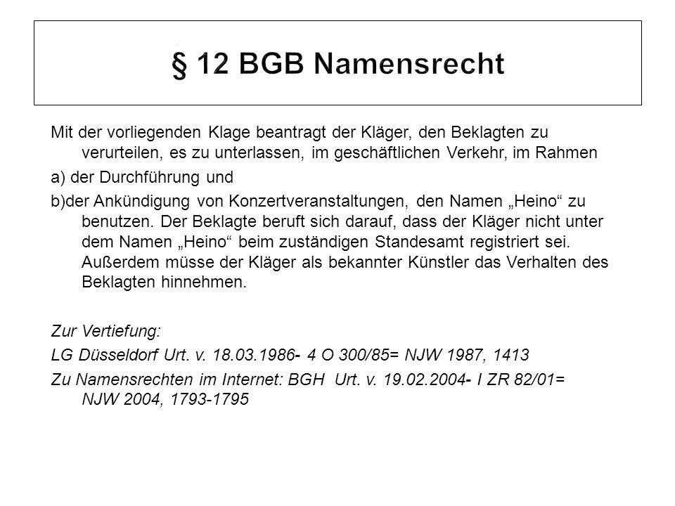 Mit der vorliegenden Klage beantragt der Kläger, den Beklagten zu verurteilen, es zu unterlassen, im geschäftlichen Verkehr, im Rahmen a) der Durchführung und b)der Ankündigung von Konzertveranstaltungen, den Namen Heino zu benutzen.