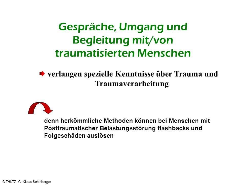 Gespräche, Umgang und Begleitung mit/von traumatisierten Menschen verlangen spezielle Kenntnisse über Trauma und Traumaverarbeitung denn herkömmliche