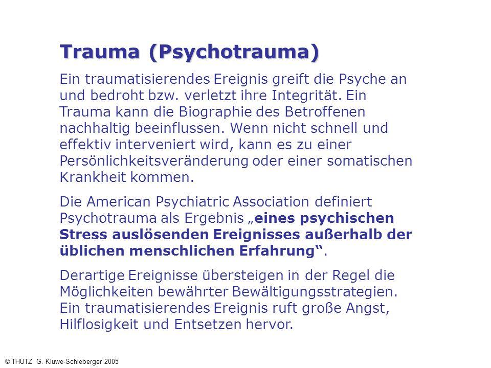 Trauma (Psychotrauma) Ein traumatisierendes Ereignis greift die Psyche an und bedroht bzw. verletzt ihre Integrität. Ein Trauma kann die Biographie de