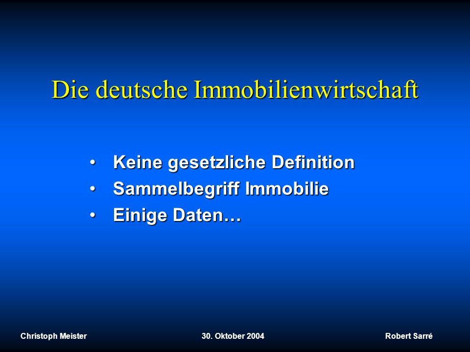 Die deutsche Immobilienwirtschaft Keine gesetzliche DefinitionKeine gesetzliche Definition Sammelbegriff ImmobilieSammelbegriff Immobilie Einige Daten