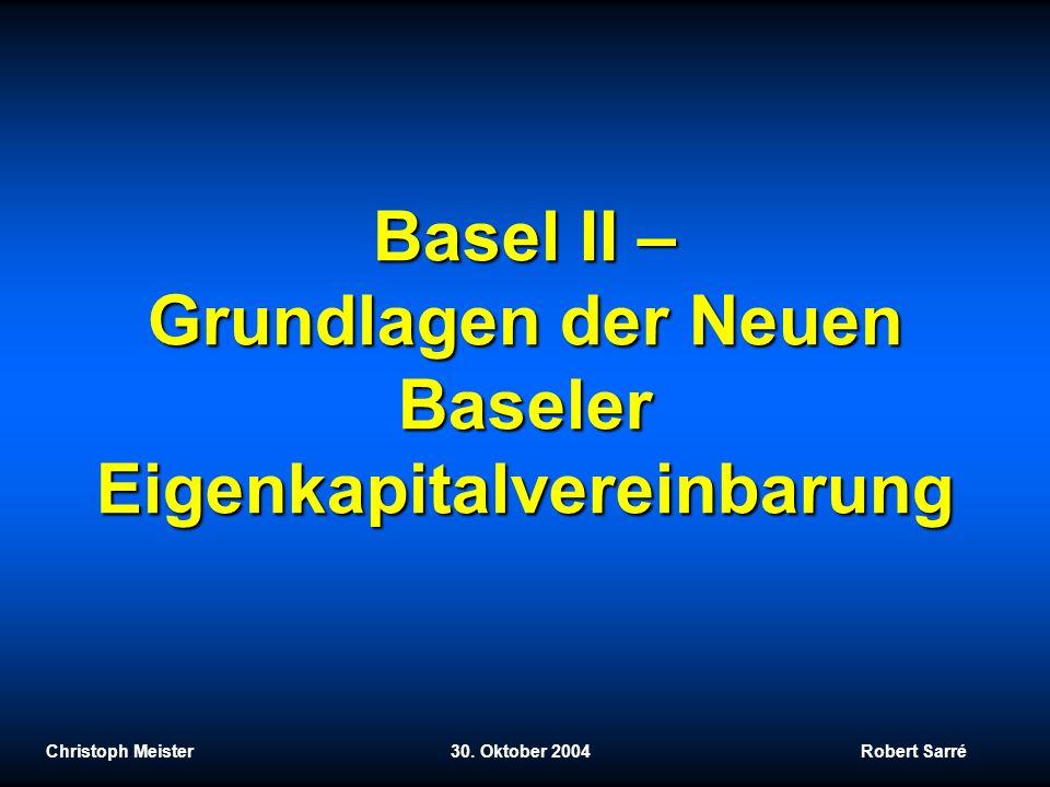 Christoph Meister 30.Oktober 2004 Robert Sarré Messung der Marktrisiken Unsicherheit bzgl.