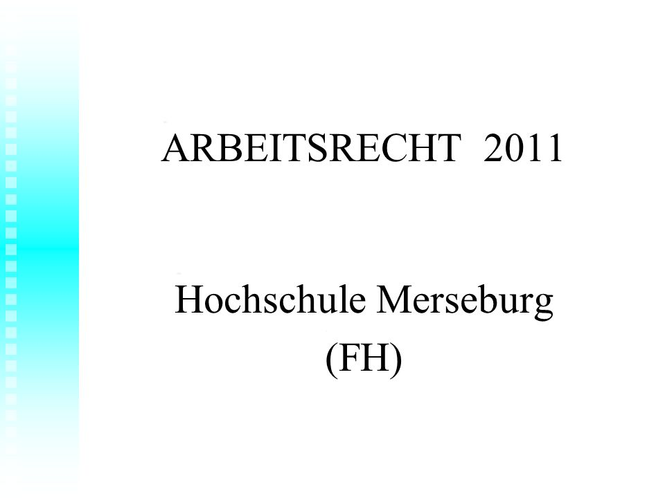 ARBEITSRECHT 2011 Hochschule Merseburg (FH)