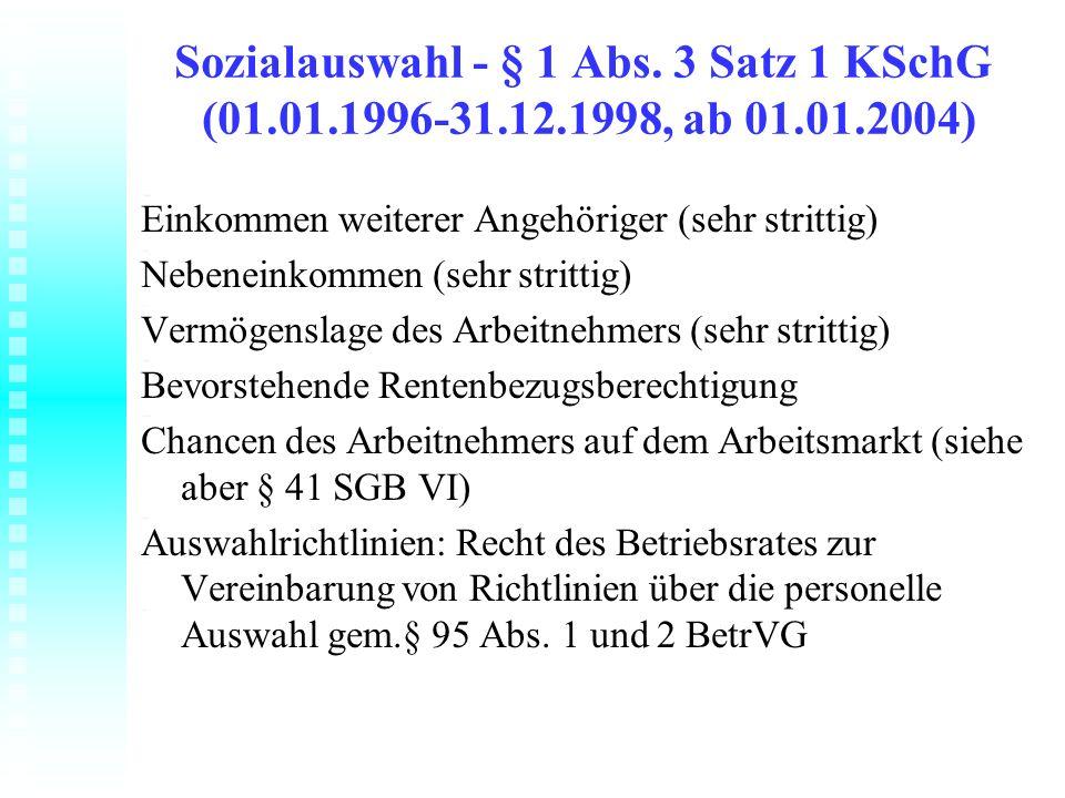 Sozialauswahl - § 1 Abs. 3 Satz 1 KSchG (01.01.1996-31.12.1998, ab 01.01.2004) Einkommen weiterer Angehöriger (sehr strittig) Nebeneinkommen (sehr str