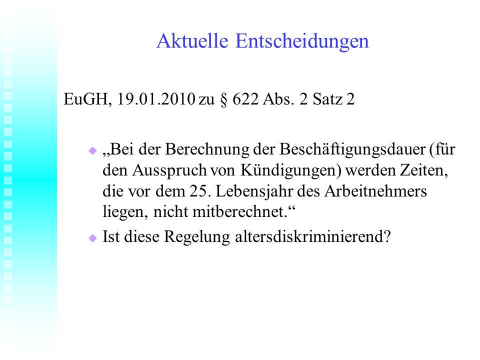 Aktuelle Entscheidungen EuGH, 19.01.2010 zu § 622 Abs. 2 Satz 2 Bei der Berechnung der Beschäftigungsdauer (für den Ausspruch von Kündigungen) werden