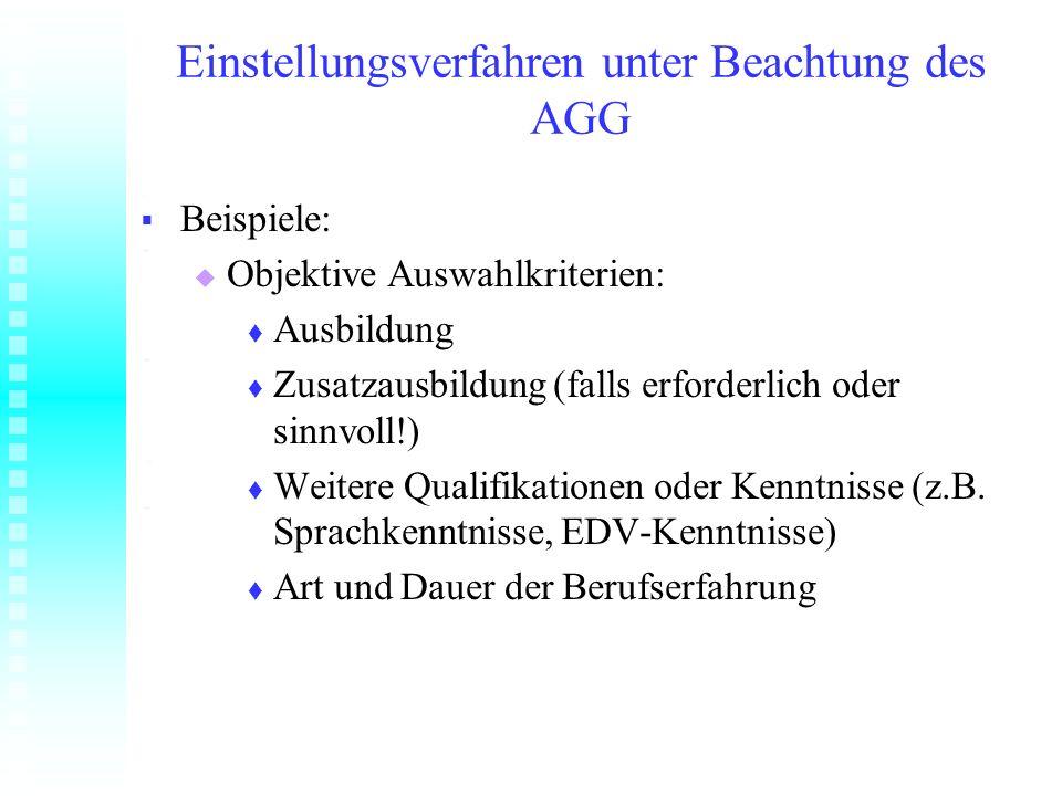 Einstellungsverfahren unter Beachtung des AGG Beispiele: Beispiele: Objektive Auswahlkriterien: Objektive Auswahlkriterien: Ausbildung Ausbildung Zusa