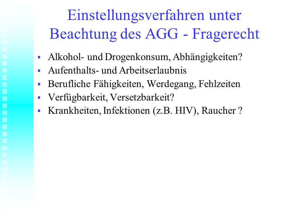 Einstellungsverfahren unter Beachtung des AGG - Fragerecht Alkohol- und Drogenkonsum, Abhängigkeiten? Alkohol- und Drogenkonsum, Abhängigkeiten? Aufen