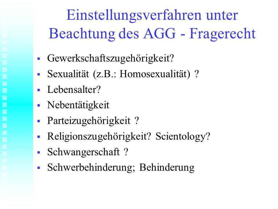 Einstellungsverfahren unter Beachtung des AGG - Fragerecht Gewerkschaftszugehörigkeit? Gewerkschaftszugehörigkeit? Sexualität (z.B.: Homosexualität) ?