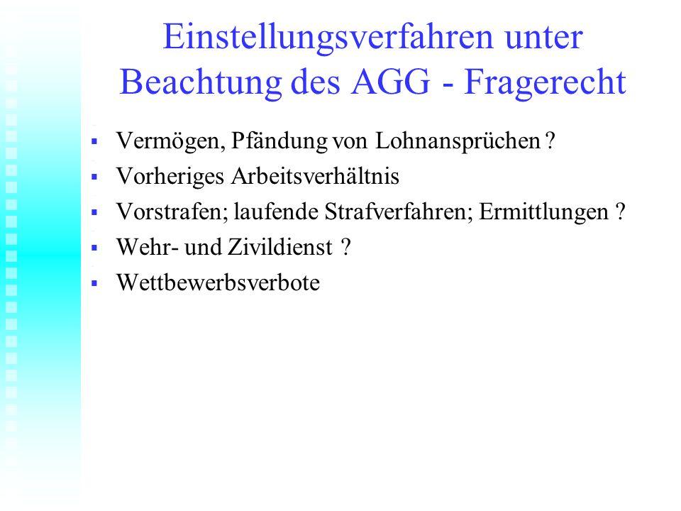 Einstellungsverfahren unter Beachtung des AGG - Fragerecht Vermögen, Pfändung von Lohnansprüchen ? Vermögen, Pfändung von Lohnansprüchen ? Vorheriges