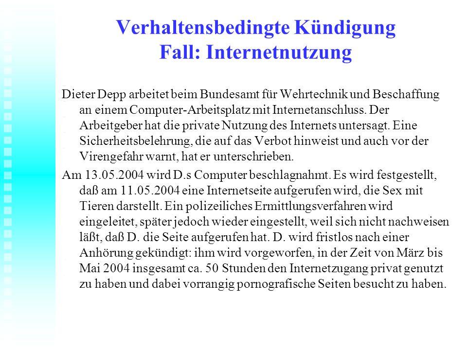 Verhaltensbedingte Kündigung Fall: Internetnutzung Dieter Depp arbeitet beim Bundesamt für Wehrtechnik und Beschaffung an einem Computer-Arbeitsplatz