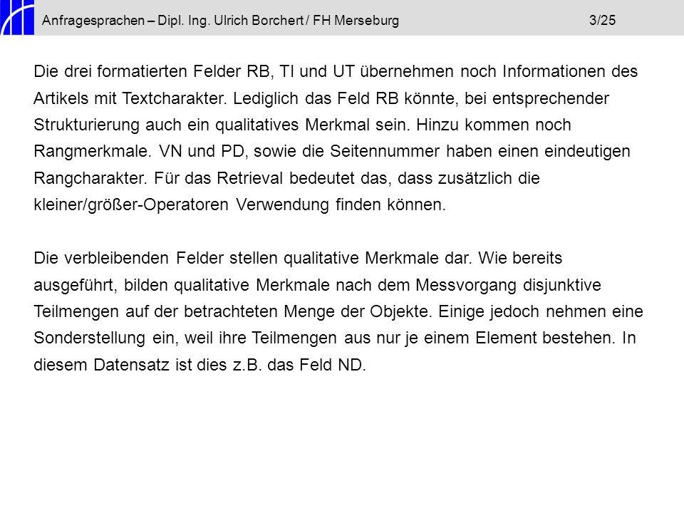Anfragesprachen – Dipl. Ing. Ulrich Borchert / FH Merseburg3/25 Die drei formatierten Felder RB, TI und UT übernehmen noch Informationen des Artikels