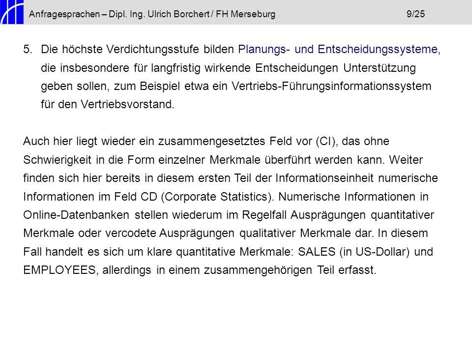 Anfragesprachen – Dipl. Ing. Ulrich Borchert / FH Merseburg9/25 5.Die höchste Verdichtungsstufe bilden Planungs- und Entscheidungssysteme, die insbeso