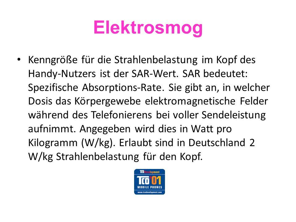 Elektrosmog Seit Juni 2002 gibt es in Deutschland den Blauen Engel für strahlungsarme Handys (SAR max.