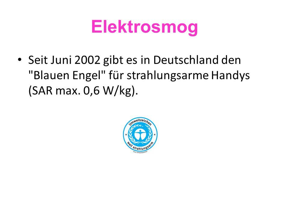 Elektrosmog Seit Juni 2002 gibt es in Deutschland den