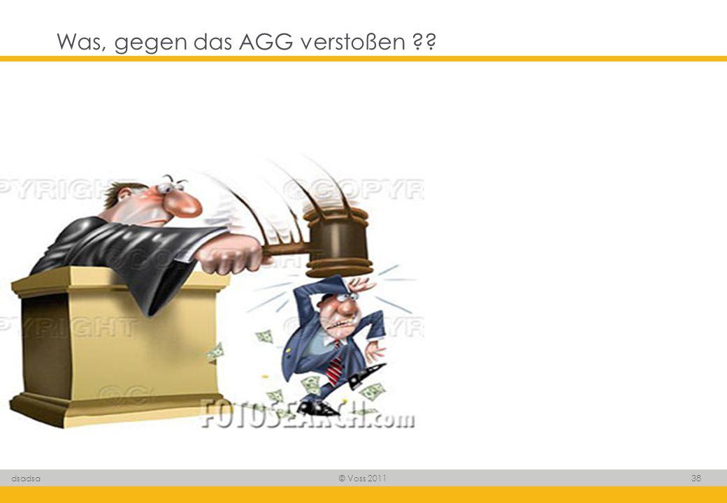 © Voss 2011 38 dsadsa Was, gegen das AGG verstoßen ??