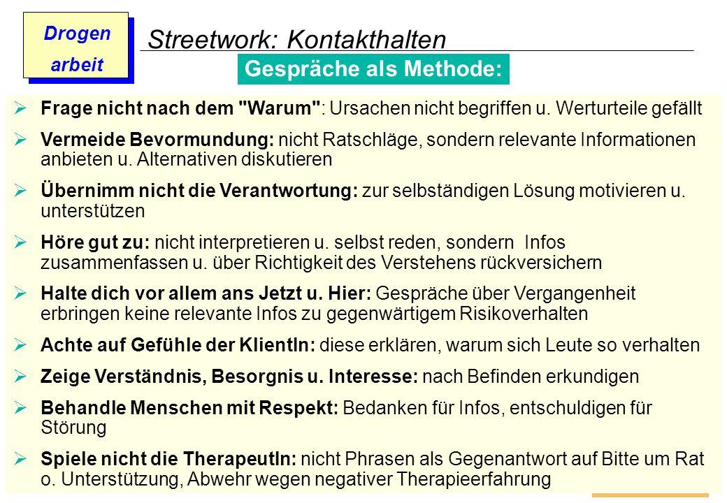 Prof. Dr. Gundula Barsch Drogen arbeit Streetwork: Kontakthalten Gespräche als Methode: Frage nicht nach dem