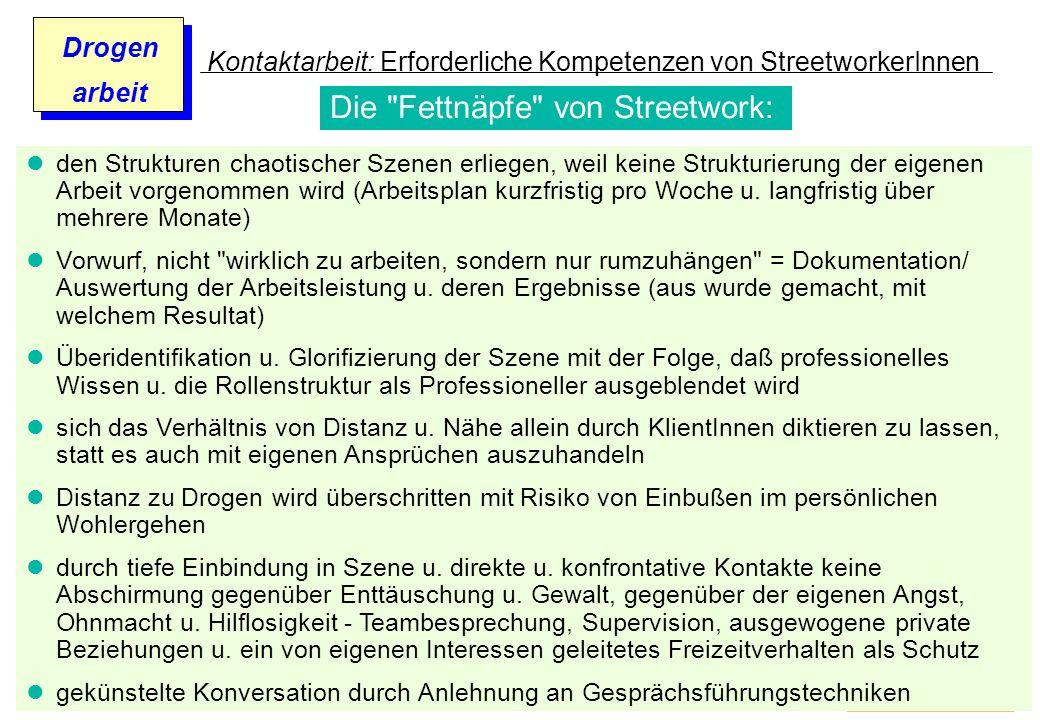 Prof. Dr. Gundula Barsch Drogen arbeit Kontaktarbeit: Erforderliche Kompetenzen von StreetworkerInnen den Strukturen chaotischer Szenen erliegen, weil