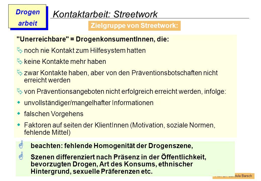 Prof. Dr. Gundula Barsch Drogen arbeit Kontaktarbeit: Streetwork