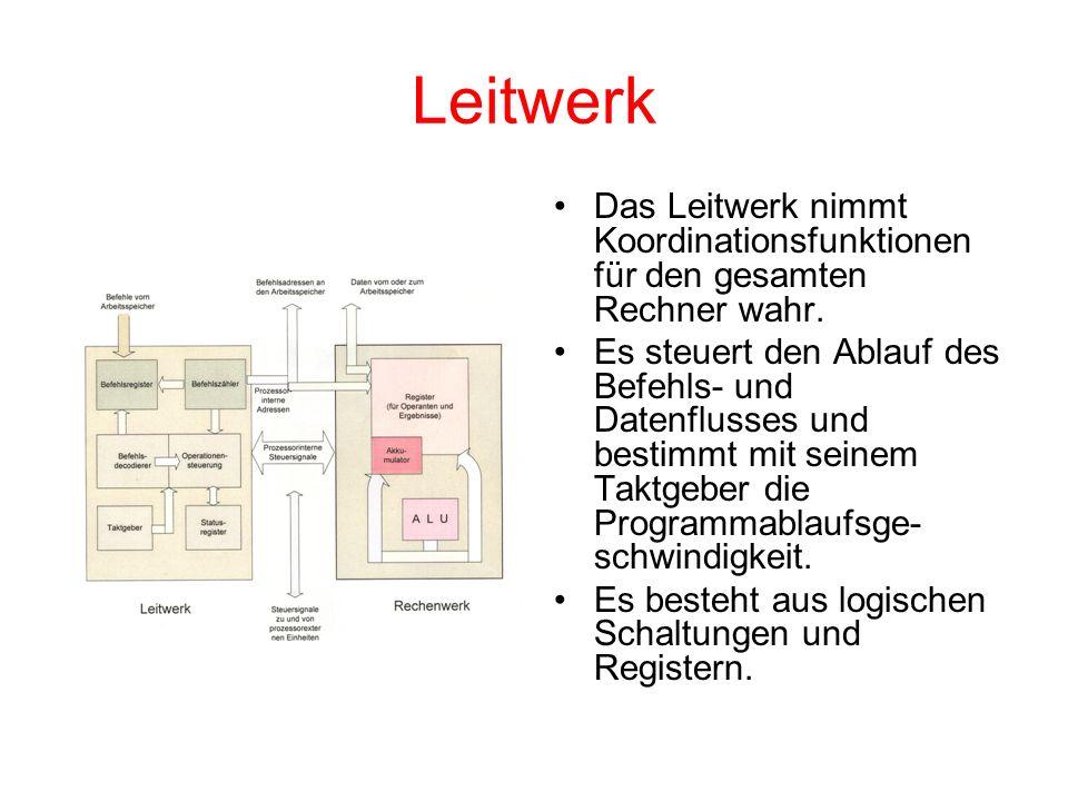 Leitwerk Das Leitwerk nimmt Koordinationsfunktionen für den gesamten Rechner wahr. Es steuert den Ablauf des Befehls- und Datenflusses und bestimmt mi