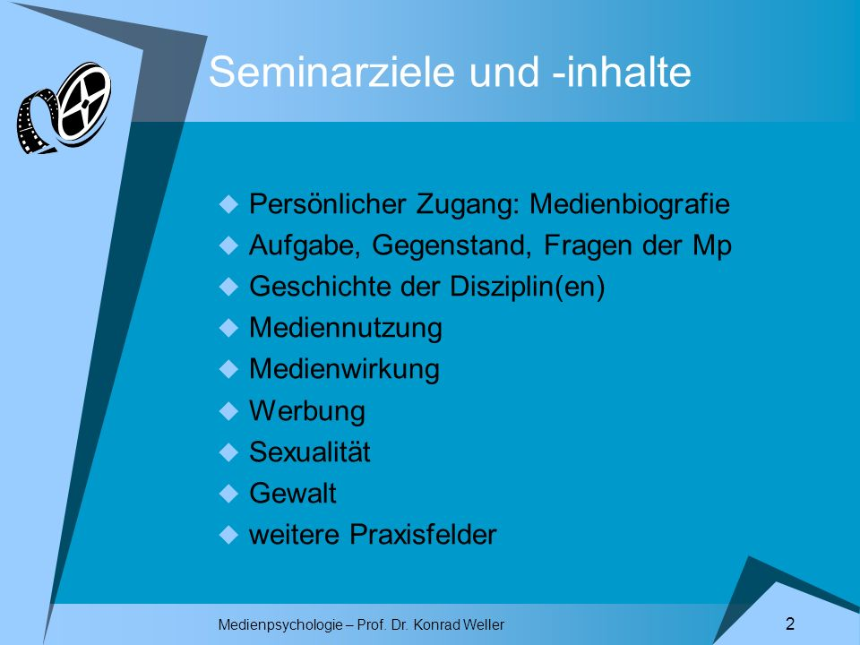 Medienpsychologie – Prof. Dr. Konrad Weller 2 Seminarziele und -inhalte Persönlicher Zugang: Medienbiografie Aufgabe, Gegenstand, Fragen der Mp Geschi